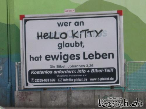 wer an Hello Kitty glaubt hat ewiges leben.